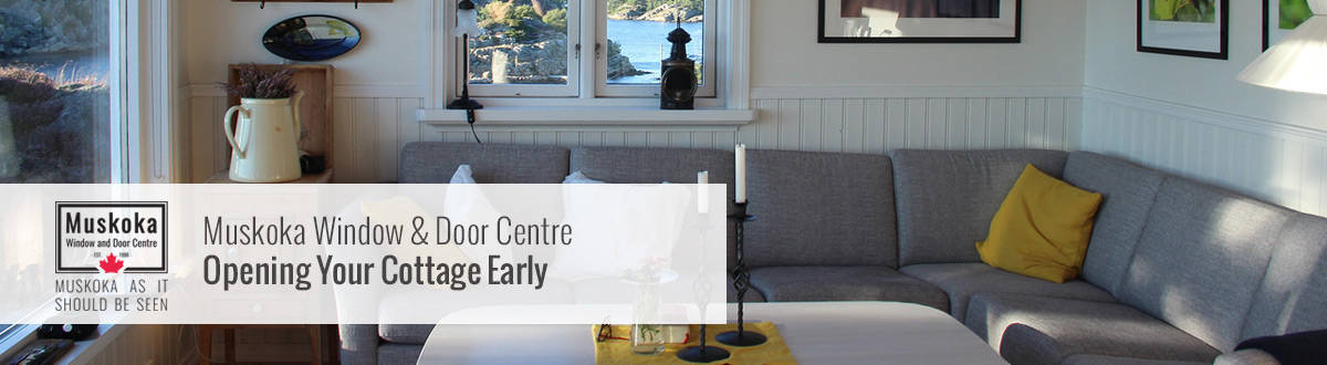 Opening your cottage early