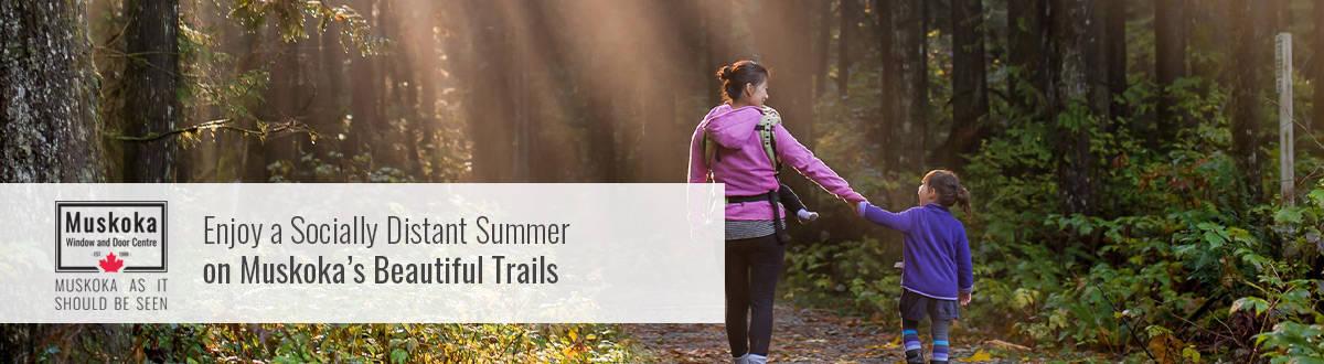 Enjoy a socially distant summer on Muskoka beautiful trails.